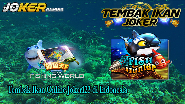 Tembak Ikan Online Joker123 di Indonesia