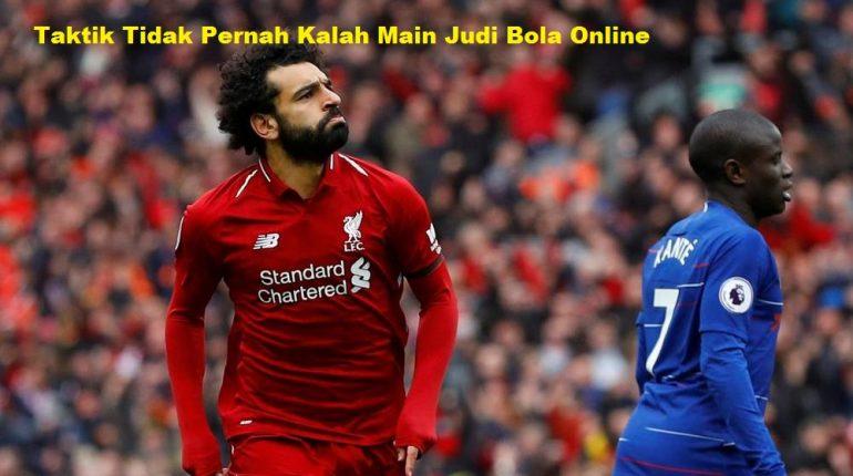 Taktik Tidak Pernah Kalah Main Judi Bola Online