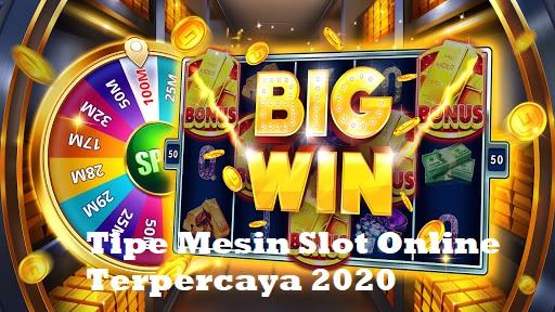Tipe Mesin Slot Online Terpercaya 2020